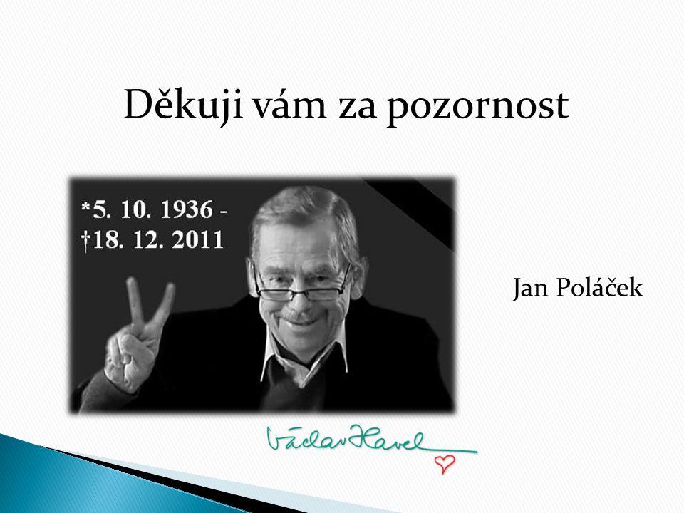 Děkuji vám za pozornost Jan Poláček