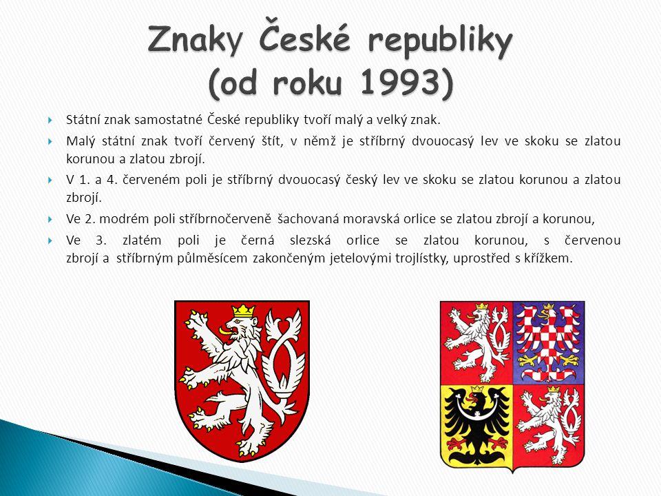  Státní znak samostatné České republiky tvoří malý a velký znak.  Malý státní znak tvoří červený štít, v němž je stříbrný dvouocasý lev ve skoku se