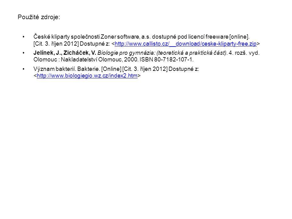 Použité zdroje: České kliparty společnosti Zoner software, a.s. dostupné pod licencí freeware [online]. [Cit. 3. říjen 2012] Dostupné z: http://www.ca