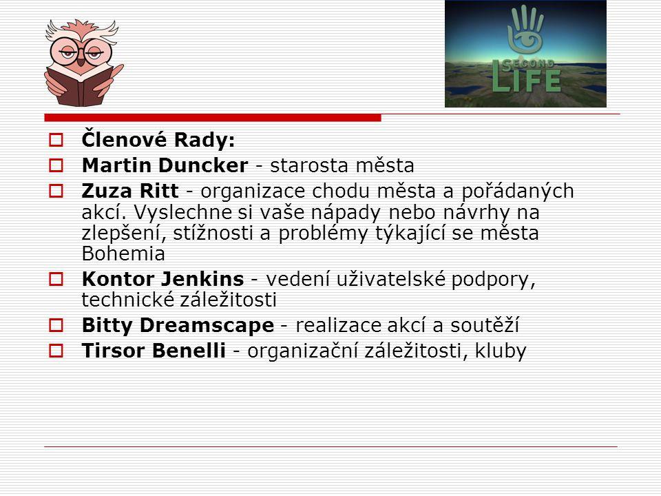  Členové Rady:  Martin Duncker - starosta města  Zuza Ritt - organizace chodu města a pořádaných akcí.