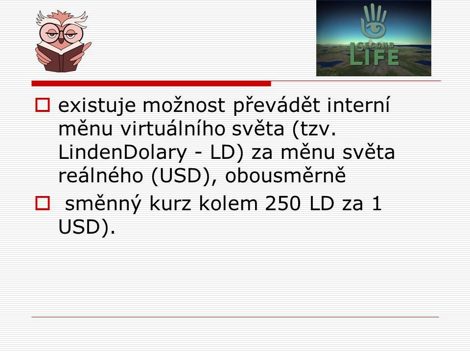  existuje možnost převádět interní měnu virtuálního světa (tzv.