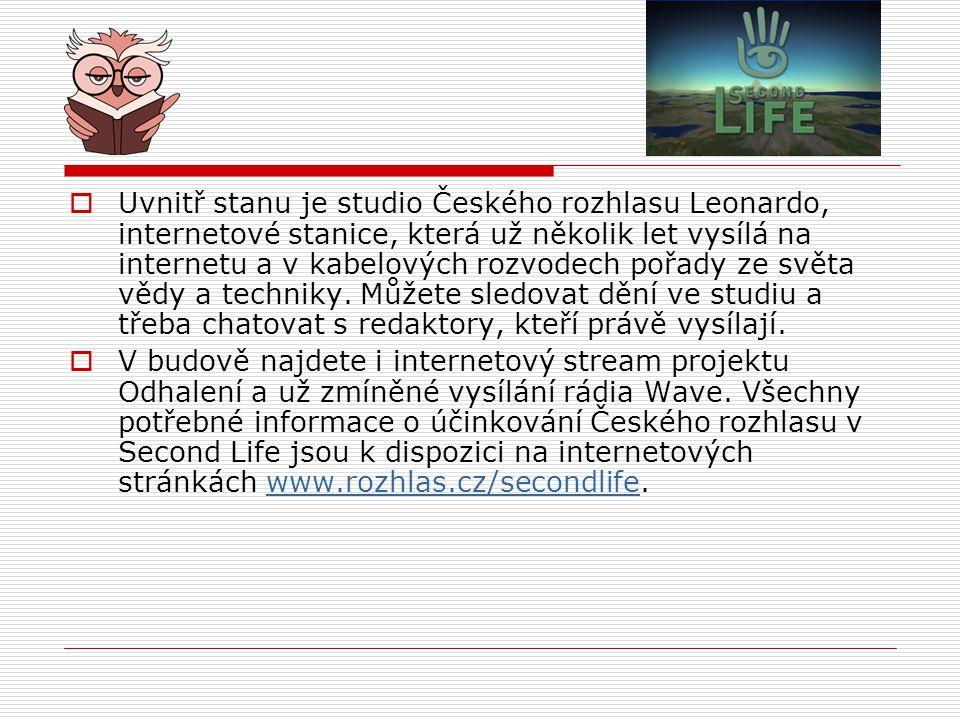  Uvnitř stanu je studio Českého rozhlasu Leonardo, internetové stanice, která už několik let vysílá na internetu a v kabelových rozvodech pořady ze světa vědy a techniky.