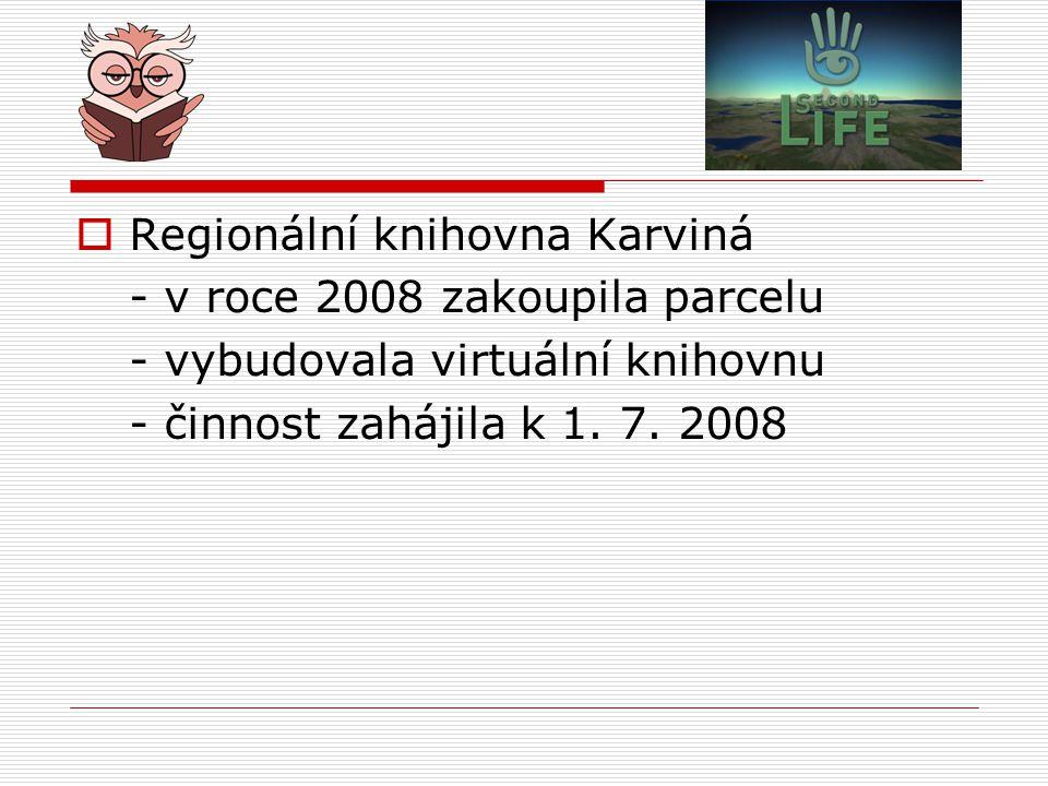  Regionální knihovna Karviná - v roce 2008 zakoupila parcelu - vybudovala virtuální knihovnu - činnost zahájila k 1. 7. 2008