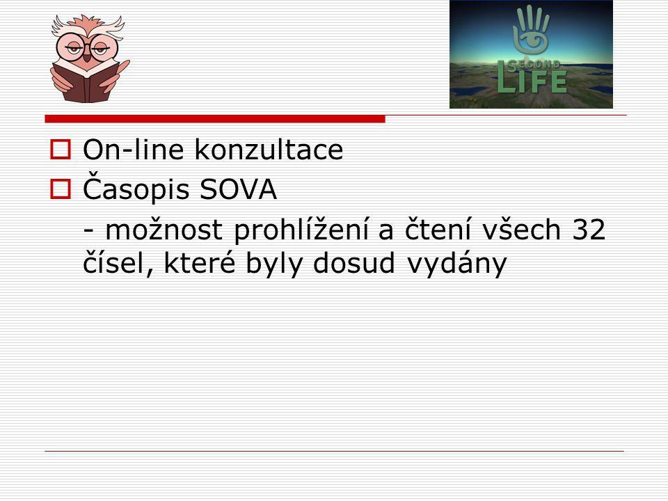  On-line konzultace  Časopis SOVA - možnost prohlížení a čtení všech 32 čísel, které byly dosud vydány