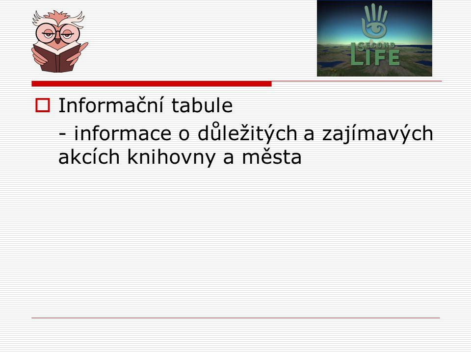  Informační tabule - informace o důležitých a zajímavých akcích knihovny a města