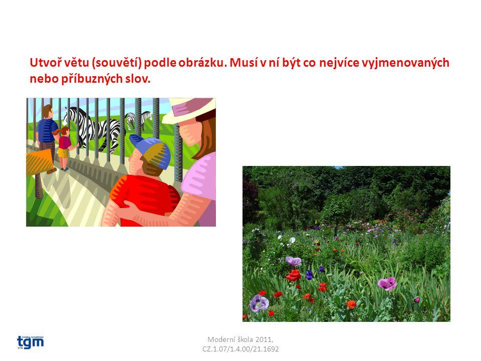 Moderní škola 2011, CZ.1.07/1.4.00/21.1692 Utvoř větu (souvětí) podle obrázku. Musí v ní být co nejvíce vyjmenovaných nebo příbuzných slov.