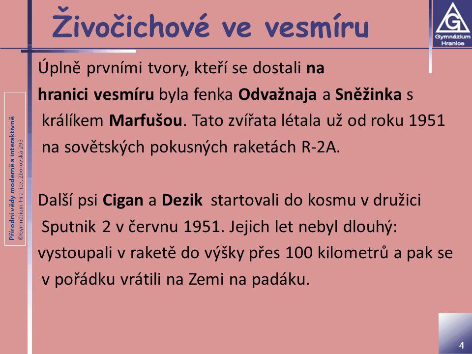 Přírodní vědy moderně a interaktivně ©Gymnázium Hranice, Zborovská 293 Živá bytost – první oběť 3.