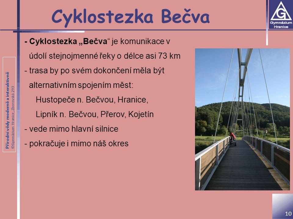 """Přírodní vědy moderně a interaktivně ©Gymnázium Hranice, Zborovská 293 Cyklostezka Bečva - Cyklostezka """"Bečva"""" je komunikace v údolí stejnojmenné řeky"""