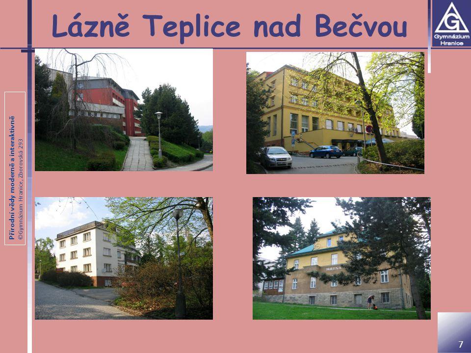 Přírodní vědy moderně a interaktivně ©Gymnázium Hranice, Zborovská 293 Lázně Teplice nad Bečvou 7