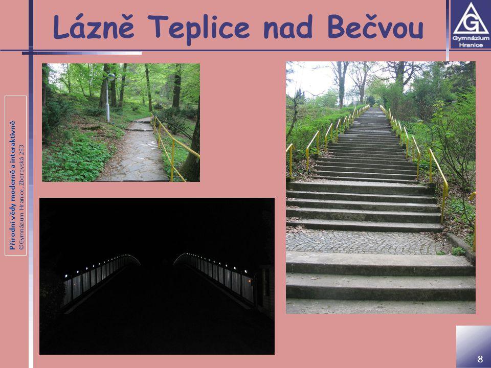 Přírodní vědy moderně a interaktivně ©Gymnázium Hranice, Zborovská 293 Lázně Teplice nad Bečvou 8