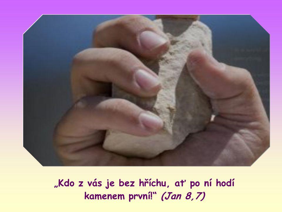 Ale Ježíš se sklonil a psal po zemi. Tím dával najevo, že ho nemohou zmást. Pak se zvedl a řekl: