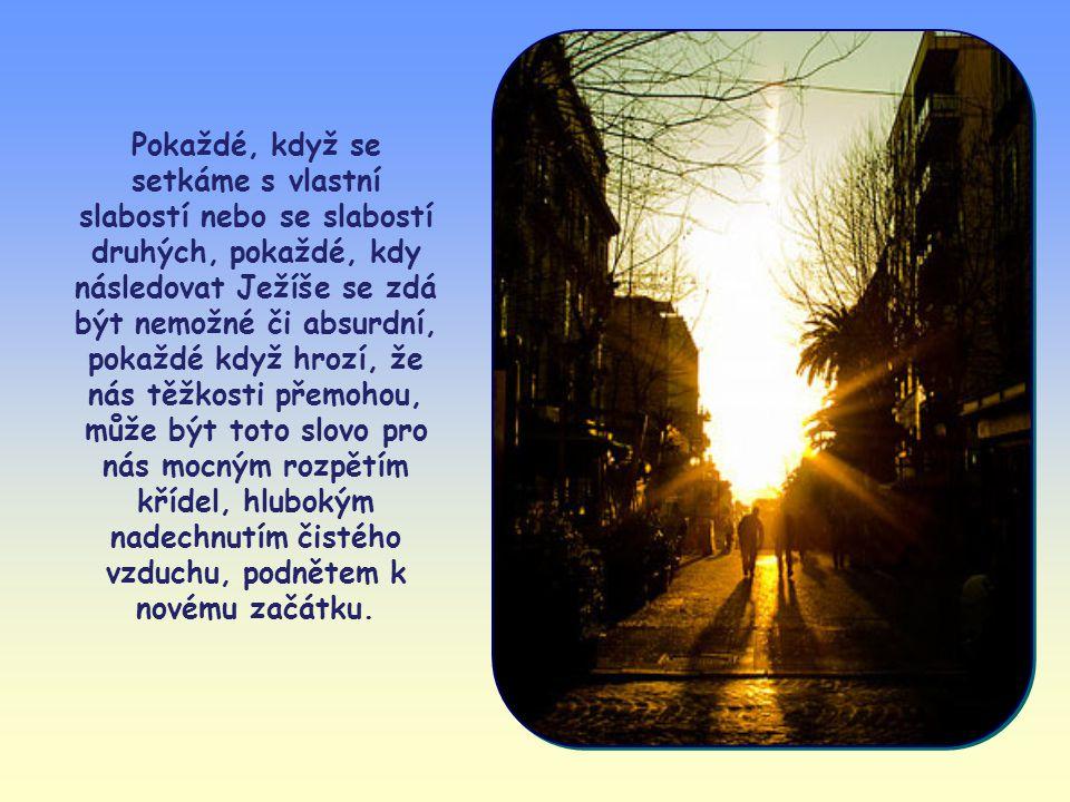 Kolikrát během dne může být pro nás toto slovo světlem!