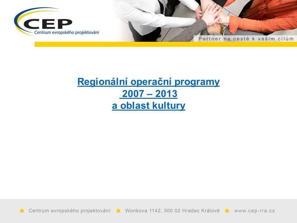 Regionální operační programy 2007 – 2013 a oblast kultury