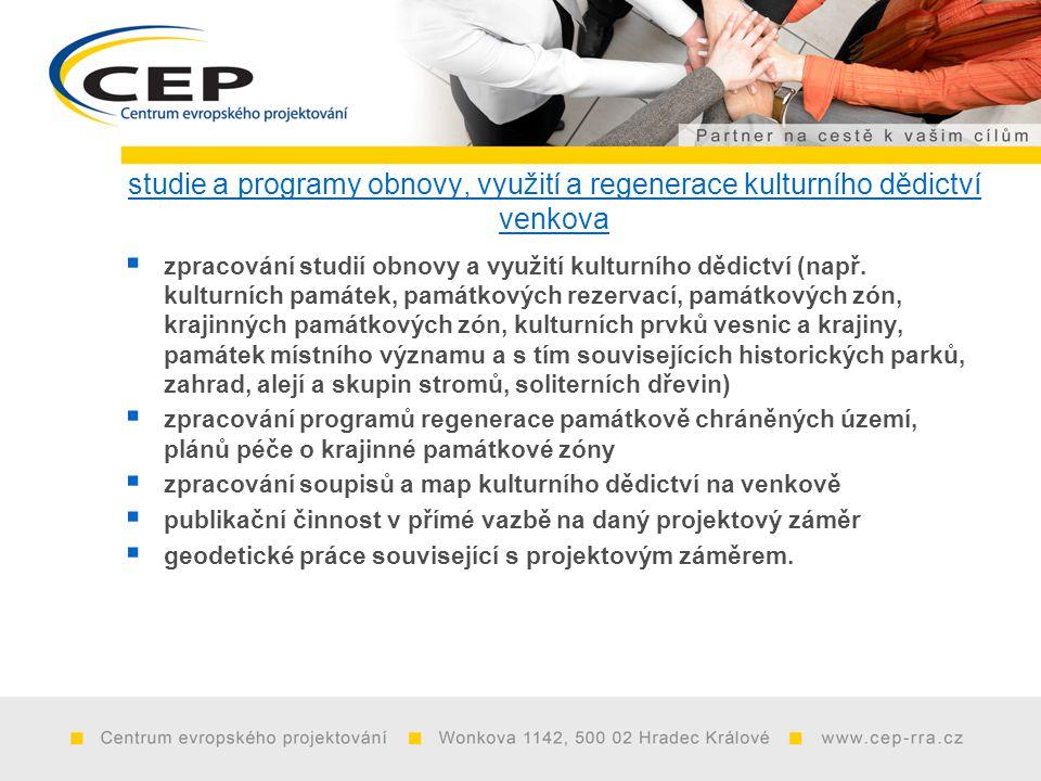 studie a programy obnovy, využití a regenerace kulturního dědictví venkova  zpracování studií obnovy a využití kulturního dědictví (např.