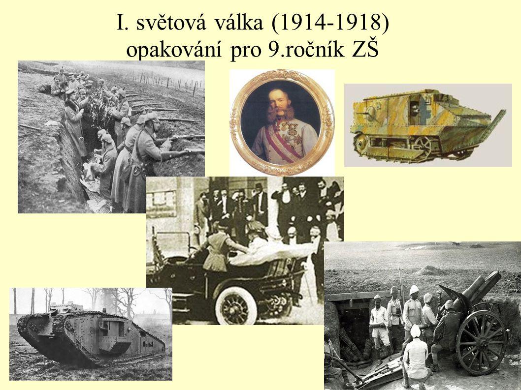 I. světová válka (1914-1918) opakování pro 9.ročník ZŠ.