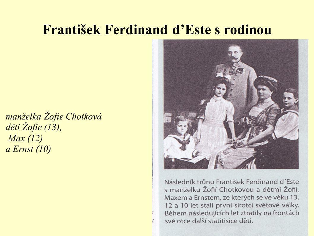 František Ferdinand d'Este s rodinou manželka Žofie Chotková děti Žofie (13), Max (12) a Ernst (10)
