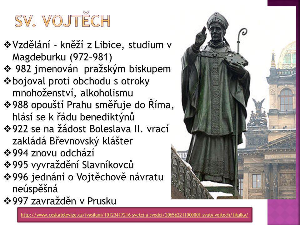  Po smrti Boleslava I.vládl jeho syn …………...  Zasadil se o zřízení ………………..