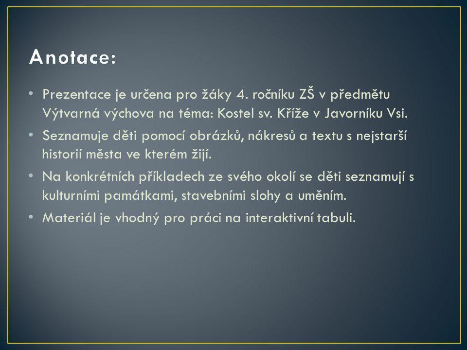 Prezentace je určena pro žáky 4. ročníku ZŠ v předmětu Výtvarná výchova na téma: Kostel sv.