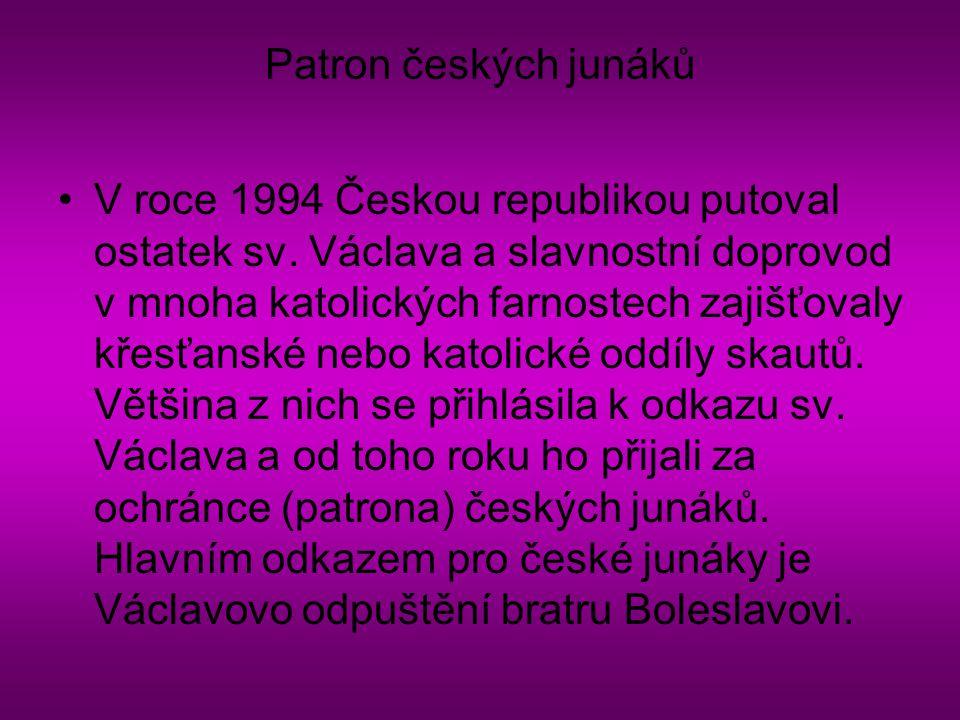 Patron českých junáků V roce 1994 Českou republikou putoval ostatek sv. Václava a slavnostní doprovod v mnoha katolických farnostech zajišťovaly křesť