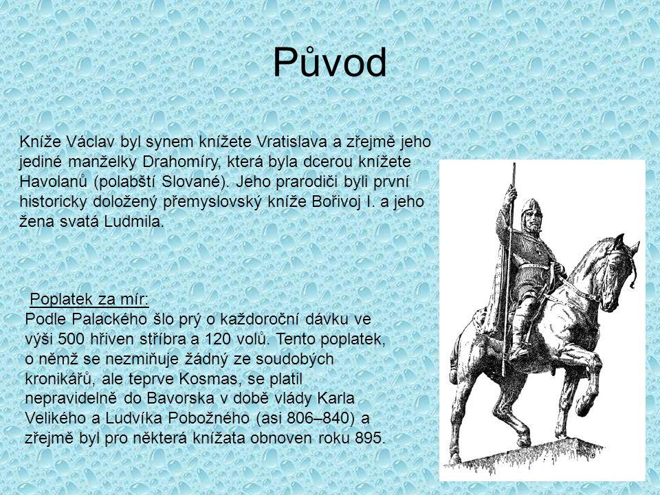 Původ Kníže Václav byl synem knížete Vratislava a zřejmě jeho jediné manželky Drahomíry, která byla dcerou knížete Havolanů (polabští Slované). Jeho p