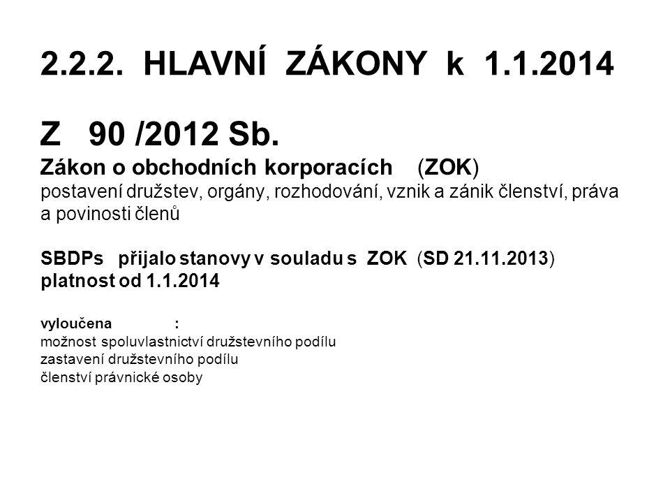 2.2.2.HLAVNÍ ZÁKONY k 1.1.2014 Z 90 /2012 Sb.
