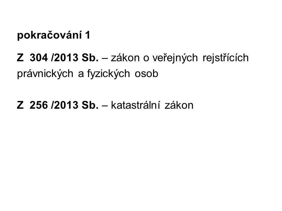 pokračování 1 Z 304 /2013 Sb.