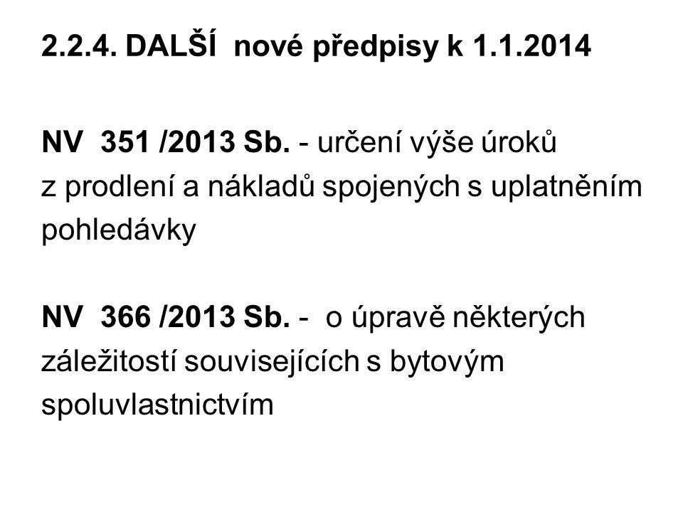 2.2.4.DALŠÍ nové předpisy k 1.1.2014 NV 351 /2013 Sb.