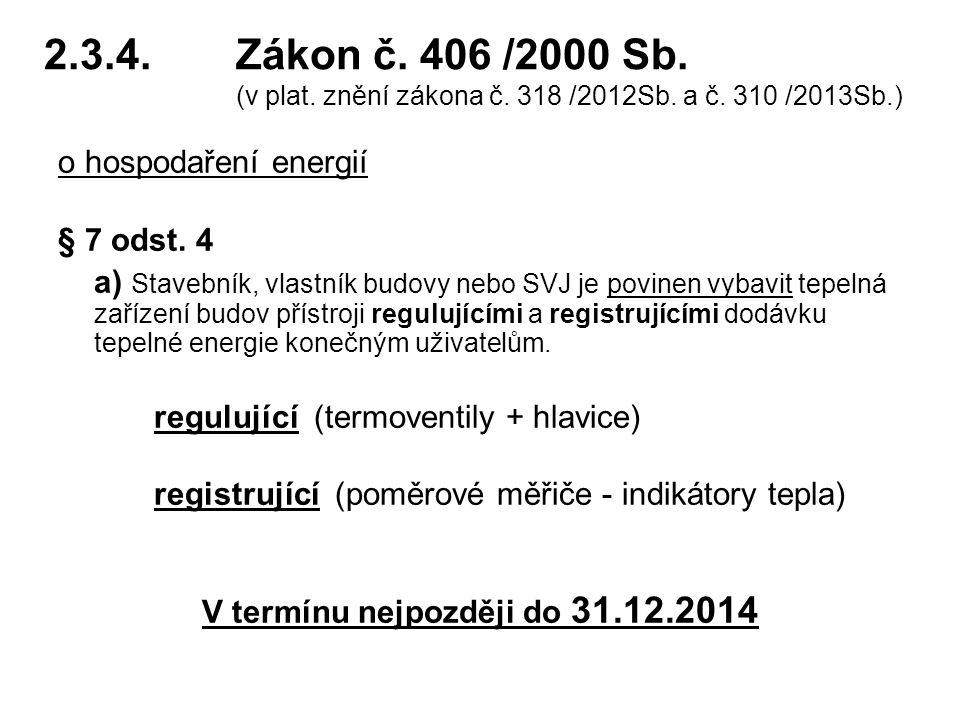 2.3.4.Zákon č.406 /2000 Sb. (v plat. znění zákona č.