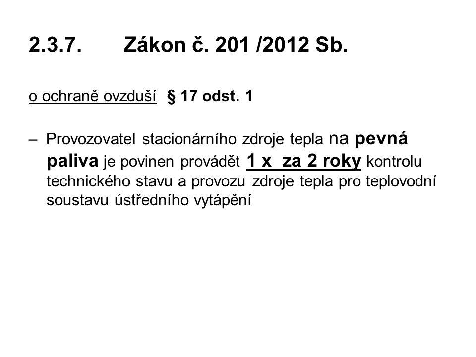 2.3.7.Zákon č.201 /2012 Sb. o ochraně ovzduší § 17 odst.