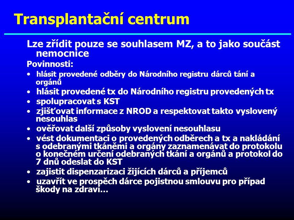 Lze zřídit pouze se souhlasem MZ, a to jako součást nemocnice Povinnosti: hlásit provedené odběry do Národního registru dárců tání a orgánů hlásit pro