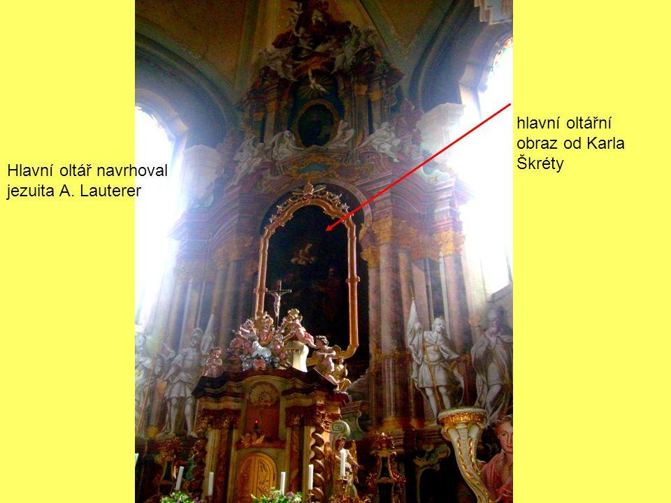 hlavní oltářní obraz od Karla Škréty Hlavní oltář navrhoval jezuita A. Lauterer