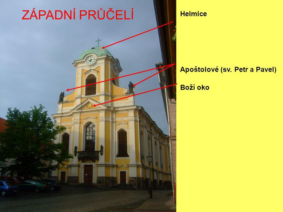 Helmice Apoštolové (sv. Petr a Pavel) Boží oko ZÁPADNÍ PRŮČELÍ