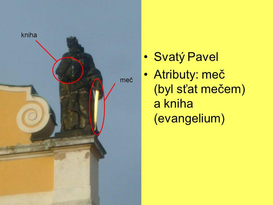 Svatý Pavel Atributy: meč (byl sťat mečem) a kniha (evangelium) meč kniha