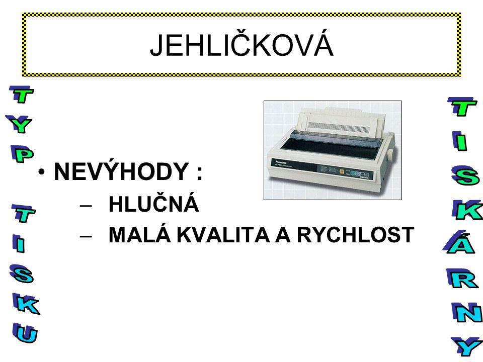 KVALITA 600 – 4 800 DPI RYCHLOST 8 - 40 STRAN ZA MINUTU