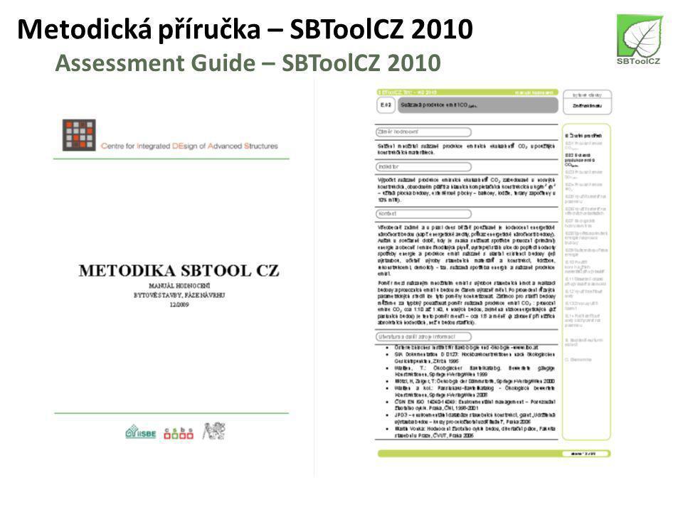 Struktura kritérií – SBToolCZ 2010 Assessment parameters – SBToolCZ 2010 environmentální aspekty Potenci á l glob á ln í ho oteplov á n í (GWP) Potenci á l okyselov á n í prostřed í (AP) Potenci á l eutrofizace prostřed í (EP) Potenci á l ničen í ozonu (ODP) Potenci á l tvorby ozonu (POCP) Využit í zeleně na pozemku Využit í zeleně na střech á ch a fas á d á ch Spotřeba pitn é vody Spotřeba prim á rn í energie z neobnovitelných zdrojů Použit í konstrukčn í ch materi á lů při výstavbě Využit í půdy Pod í l de š ťov é vody zachycen é na pozemku