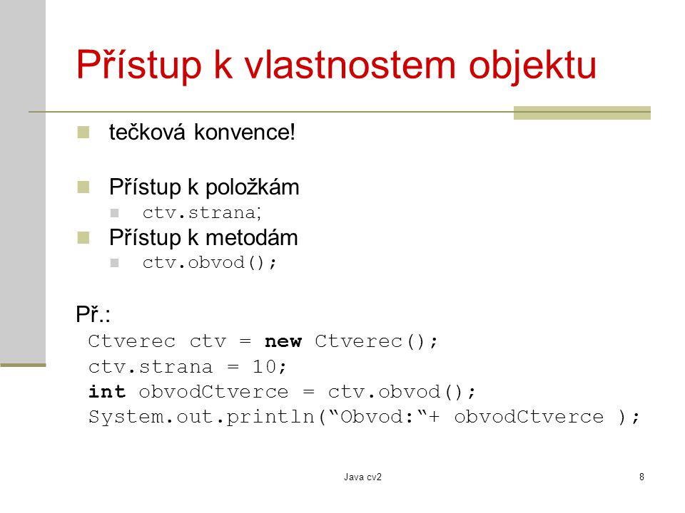 Java cv28 Přístup k vlastnostem objektu tečková konvence.