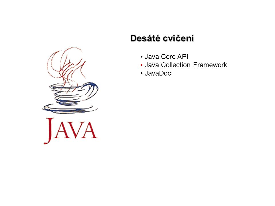 Desáté cvičení Java Core API Java Collection Framework JavaDoc