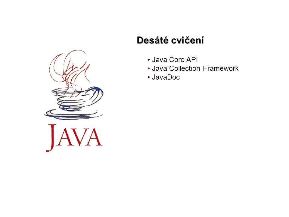 Java cv102 Java Core API množství již hotových tříd dodávaných společně s distribucí Javy.