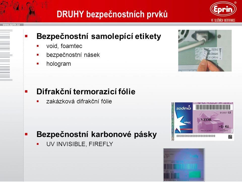 DRUHY bezpečnostních prvků  Bezpečnostní samolepící etikety  void, foamtec  bezpečnostní násek  hologram  Difrakční termorazicí fólie  zakázková