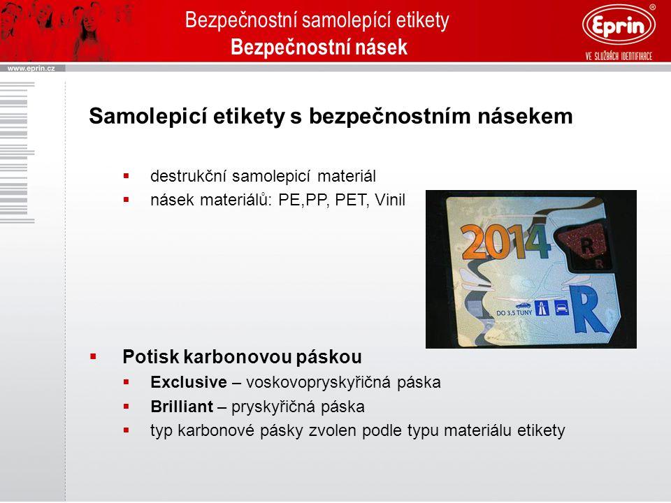 Bezpečnostní samolepící etikety Bezpečnostní násek Samolepicí etikety s bezpečnostním násekem  destrukční samolepicí materiál  násek materiálů: PE,P