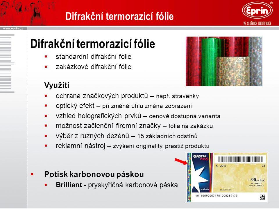 Difrakční termorazicí fólie  standardní difrakční fólie  zakázkové difrakční fólie Využití  ochrana značkových produktů – např. stravenky  optický