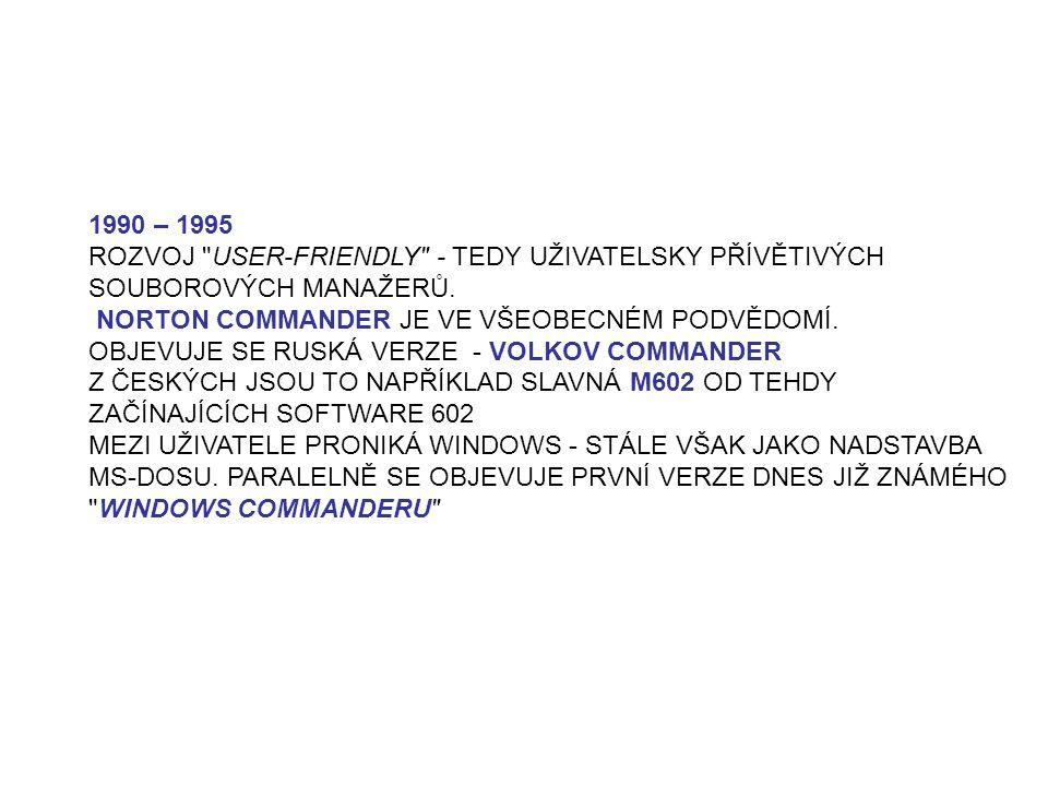 1990 – 1995 ROZVOJ