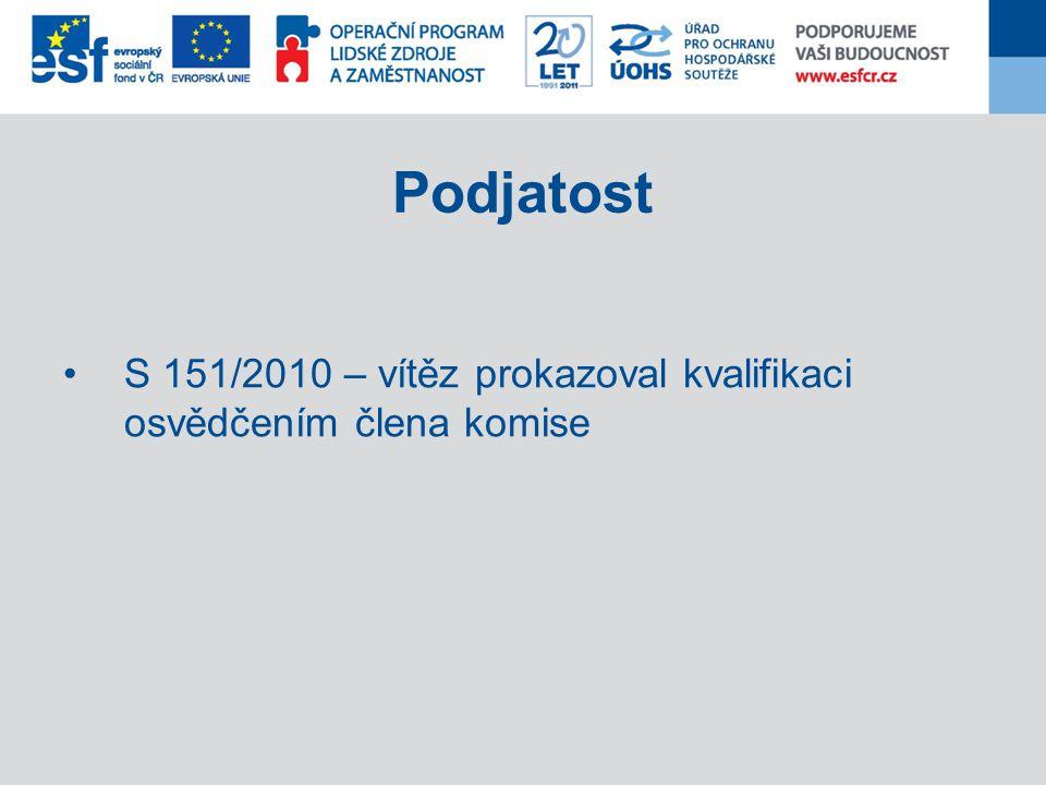 Podjatost S 151/2010 – vítěz prokazoval kvalifikaci osvědčením člena komise