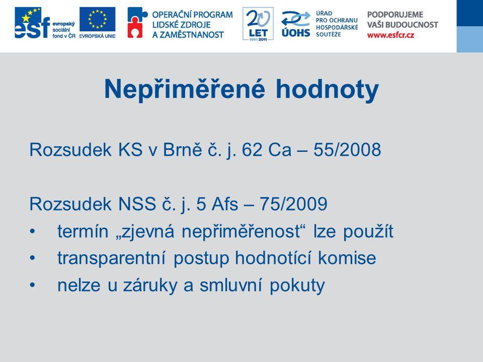 """Nepřiměřené hodnoty Rozsudek KS v Brně č. j. 62 Ca – 55/2008 Rozsudek NSS č. j. 5 Afs – 75/2009 termín """"zjevná nepřiměřenost"""" lze použít transparentní"""