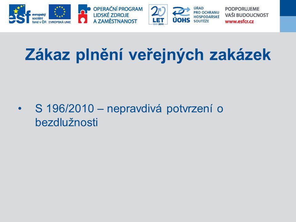 Zákaz plnění veřejných zakázek S 196/2010 – nepravdivá potvrzení o bezdlužnosti