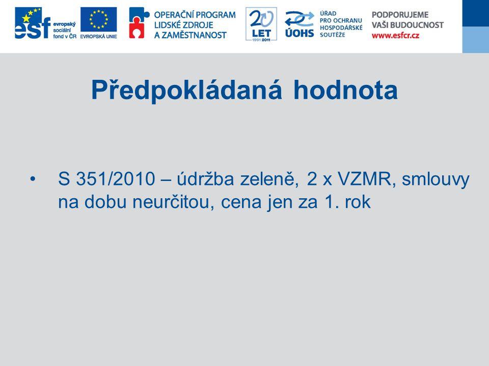 Předpokládaná hodnota S 351/2010 – údržba zeleně, 2 x VZMR, smlouvy na dobu neurčitou, cena jen za 1. rok