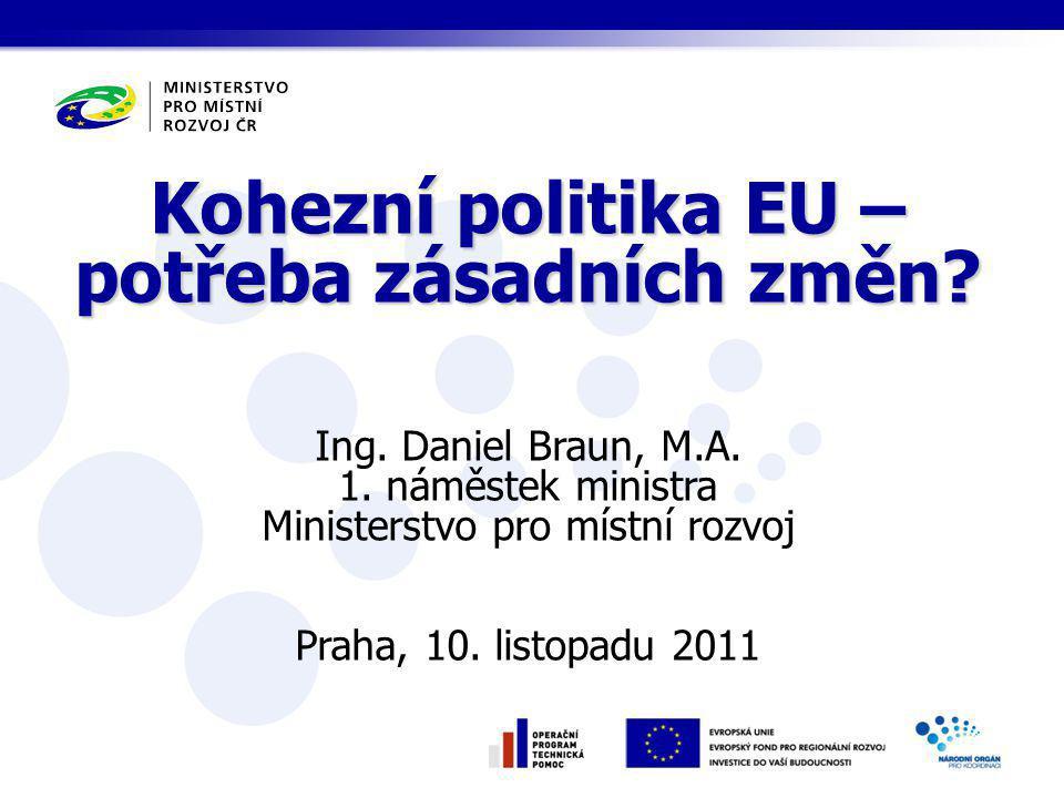 Kohezní politika EU – potřeba zásadních změn. Kohezní politika EU – potřeba zásadních změn.