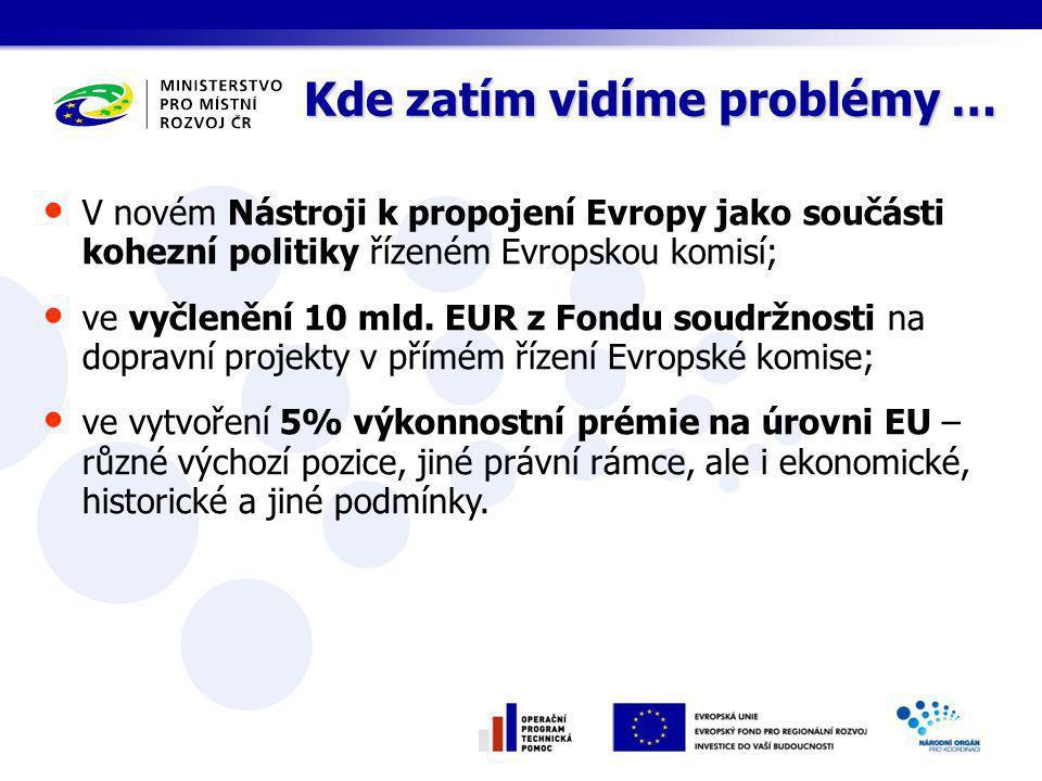 V novém Nástroji k propojení Evropy jako součásti kohezní politiky řízeném Evropskou komisí; ve vyčlenění 10 mld.