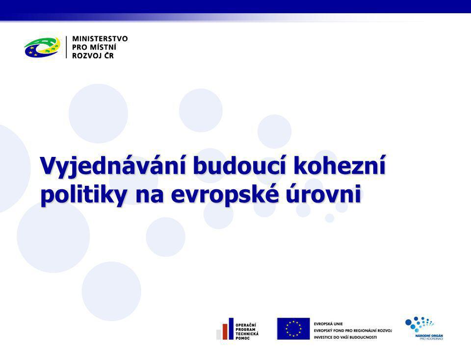 Vyjednávání budoucí kohezní politiky na evropské úrovni