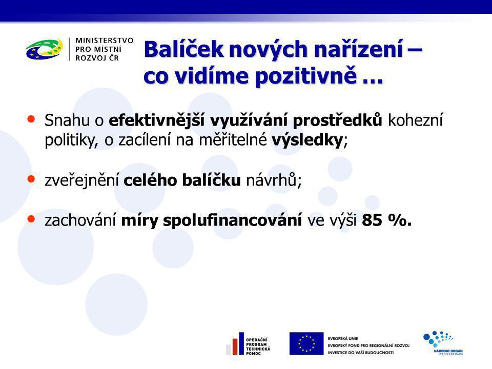 Snahu o efektivnější využívání prostředků kohezní politiky, o zacílení na měřitelné výsledky; zveřejnění celého balíčku návrhů; zachování míry spolufinancování ve výši 85 %.